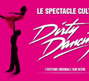 DIRTY DANCING Amiens